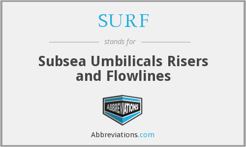 SURF - Subsea Umbilicals Risers and Flowlines
