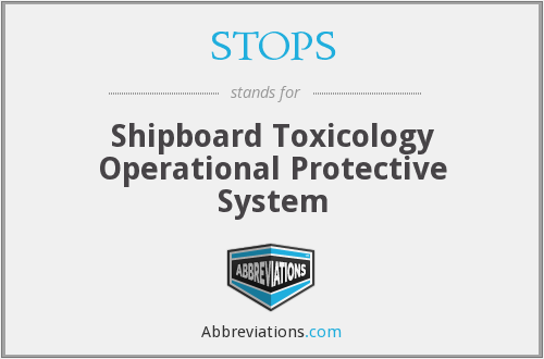 STOPS - Shipboard Toxicology Operational Protective System
