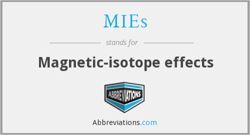 MIEs - Magnetic-isotope effects