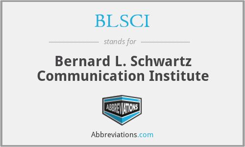 BLSCI - Bernard L. Schwartz Communication Institute