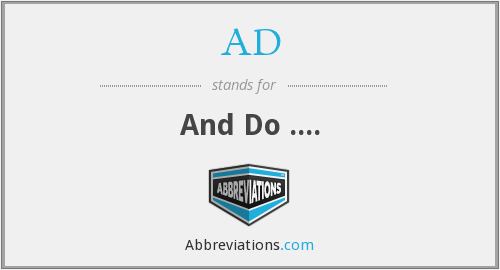 AD - And Do ....