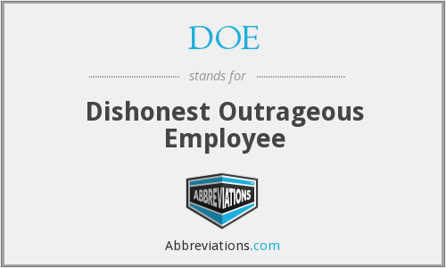 DOE - Dishonest Outrageous Employee