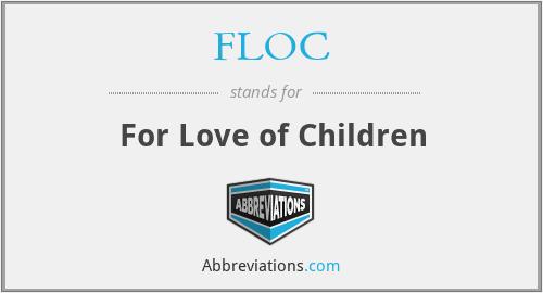 FLOC - For Love of Children