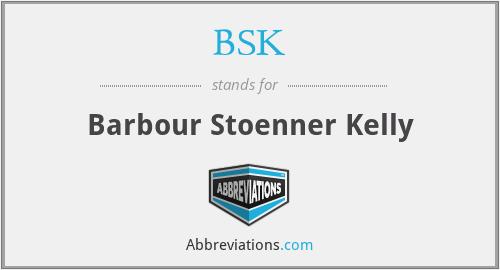 BSK - Barbour Stoenner Kelly