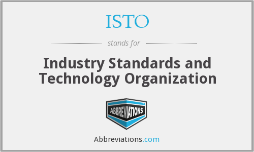 ISTO - Industry Standards and Technology Organization