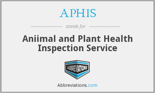 APHIS - Aniimal and Plant Health Inspection Service