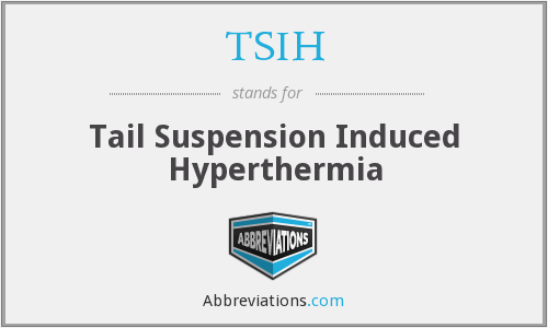 TSIH - Tail Suspension Induced Hyperthermia