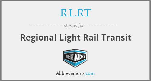 RLRT - Regional Light Rail Transit
