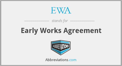 EWA - Early Works Agreement