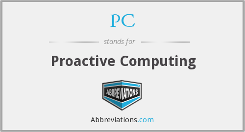 PC - Proactive Computing