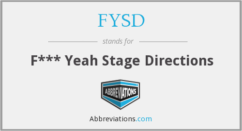 FYSD - F*** Yeah Stage Directions