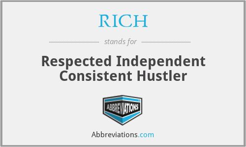 RICH - Respected Independent Consistent Hustler
