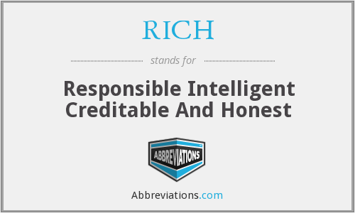 RICH - Responsible Intelligent Creditable And Honest