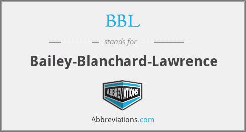 BBL - Bailey-Blanchard-Lawrence