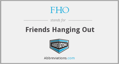 FHO - Friends Hanging Out