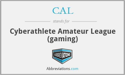 CAL - Cyberathlete Amateur League (gaming)
