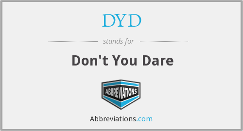 DYD - Don't You Dare