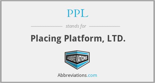 PPL - Placing Platform, LTD.