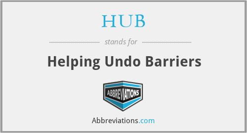 HUB - Helping Undo Barriers