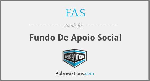 FAS - Fundo De Apoio Social