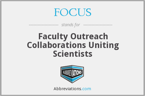 FOCUS - Faculty Outreach Collaborations Uniting Scientists