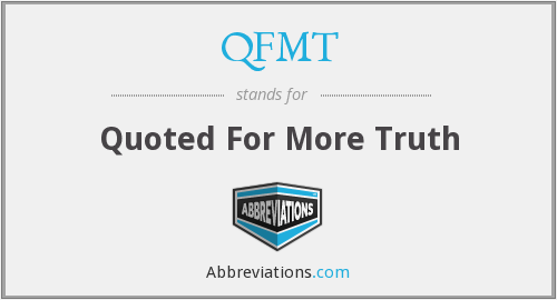 What does QFMT stand for?