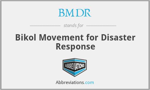 BMDR - Bikol Movement for Disaster Response