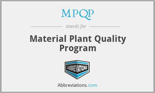 MPQP - Material Plant Quality Program