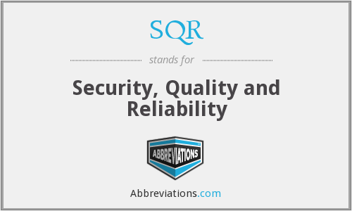 SQR - Security, Quality and Reliability