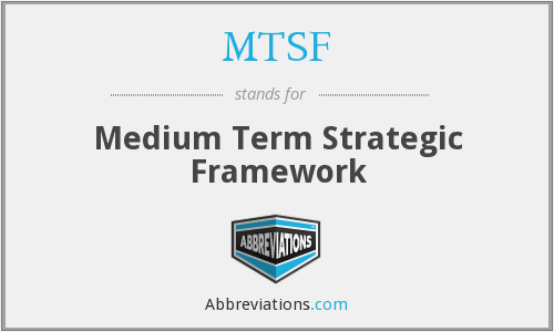 MTSF - Medium Term Strategic Framework