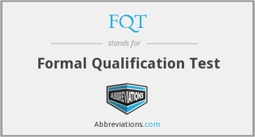 FQT  - Formal Qualification Test