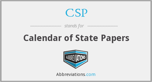 CSP - Calendar of State Papers