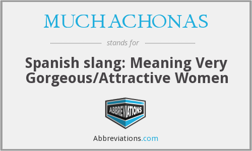What does MUCHACHONAS stand for?