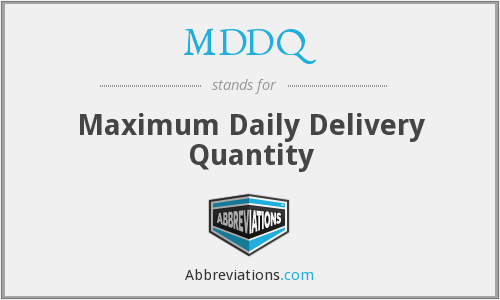 MDDQ - Maximum Daily Delivery Quantity