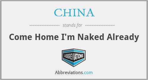 CHINA - Come Home I'm Naked Already