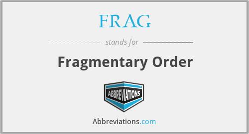 FRAG - Fragmentary Order