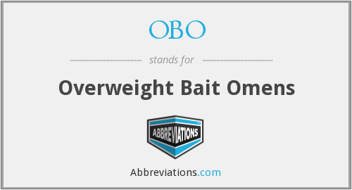OBO - Overweight Bait Omens