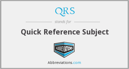 QRS - Quick Reference Subject