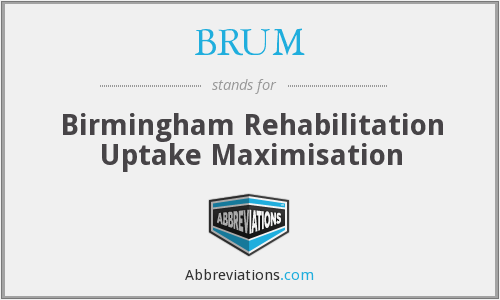 BRUM - Birmingham Rehabilitation Uptake Maximisation