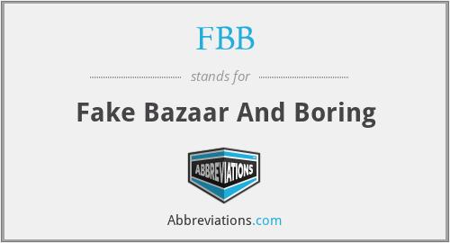 FBB - Fake Bazaar And Boring