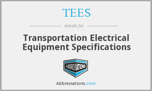 TEES - Transportation Electrical Equipment Specifications