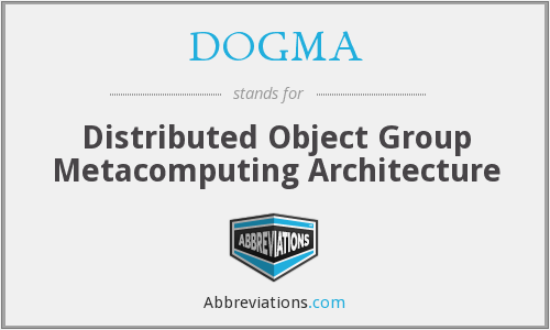 DOGMA - Distributed Object Group Metacomputing Architecture