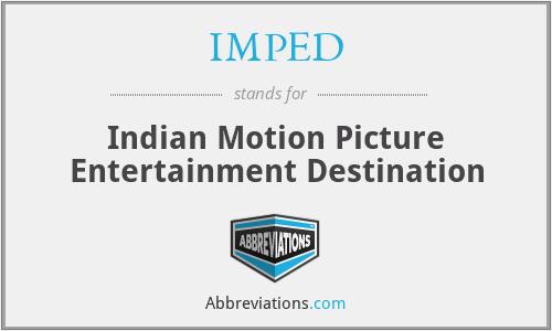 IMPED - Indian Motion Picture Entertainment Destination