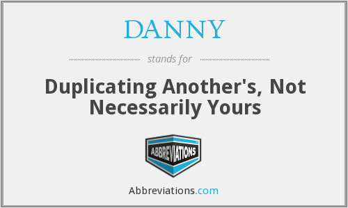 DANNY - Duplicating Another's, Not Necessarily Yours