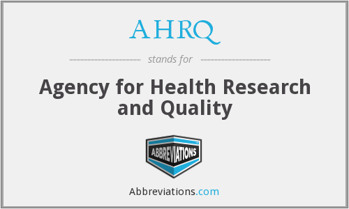 AHRQ - Agency for Health Research and Quality