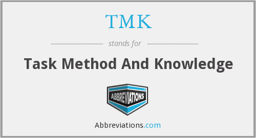 TMK - Task Method And Knowledge