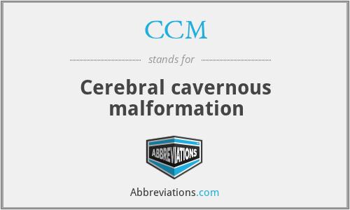 CCM - Cerebral cavernous malformation
