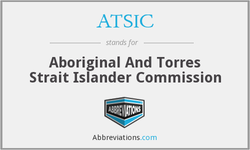 What does ATSIC stand for?