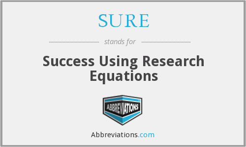 SURE - Success Using Research Equations