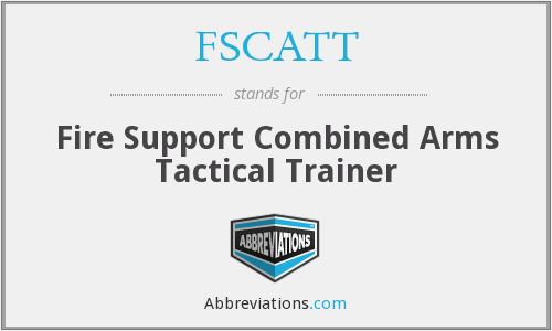 FSCATT - Fire Support Combined Arms Tactical Trainer